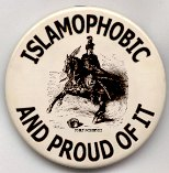 Islamophobe and Proud of it
