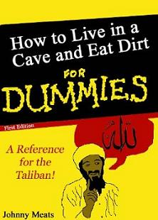 Osama bin Laden - How to live in a cave and eat dirt