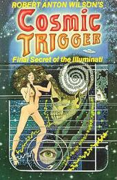 Cosmic Trigger I : Final Secret of the Illuminati (Cosmic Trigger)