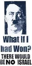 If Hitler Won there would be no Israel