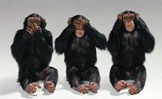 hear no evil, see no evil; say no evil