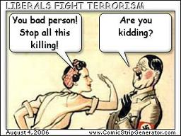 liberal idiots think that tolerance will stop terror