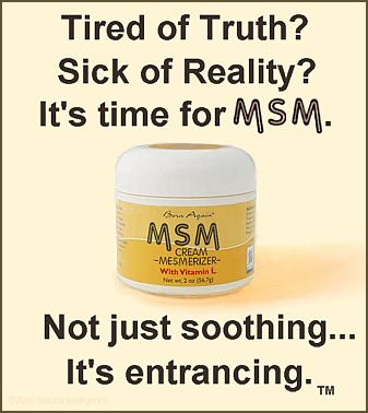MSM stupid cream - rub on to become a liberal idiot