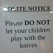 Parenting Advice: do not let your children play with knives